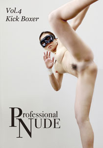 Professional  NUDE  Vol.4 Kick Boxer